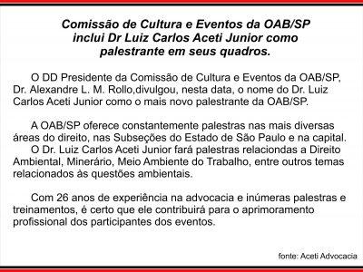 Comissão de Cultura e Eventos da OAB/SP inclui Dr. Luiz Carlos Aceti Júnior como palestrante em seus quadros.