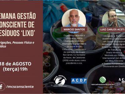 Conversa com Luiz Carlos Aceti Jr. na Semana Gestão Consciente de Resíduos 'lixo'.